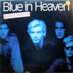Blue in Heaven / Explicit Material (LP)