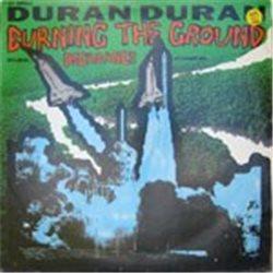 "Duran Duran / Burning the Ground (12"")"