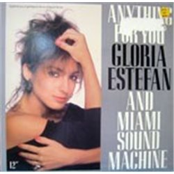 "Estefan, Gloria and Miami Sound Machine / Anything for You (12"")"