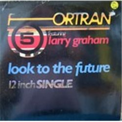 """Fortran 5 (featuring Larry Graham) / Look to the Future (12"""")"""