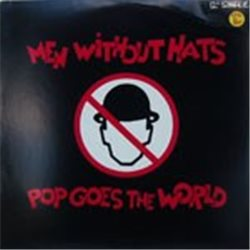 "Men Without Hats / Pop Goes the World (12"")"