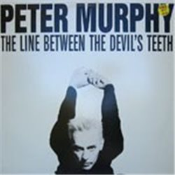 """Murphy, Peter / The Line Between the Devil's Teeth (12"""")"""