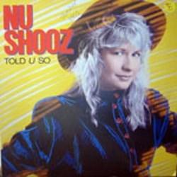 Nu Shooz / Told U So (LP)