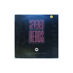 """Severed Heads / Hot with Fleas (12"""")"""