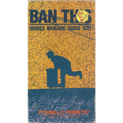 Ban This (Bones Brigade Video 6) (VHS)