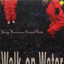 Harrison, Jerry: Casual Gods / Walk on Water (LP)