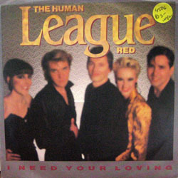"Human League, The / I Need Your Loving (7"")"
